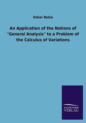 An Application of the Notions of General Analysis to a Problem of the Calculus of Variations (Paperback)