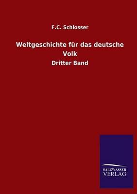 Weltgeschichte F r Das Deutsche Volk (Paperback)