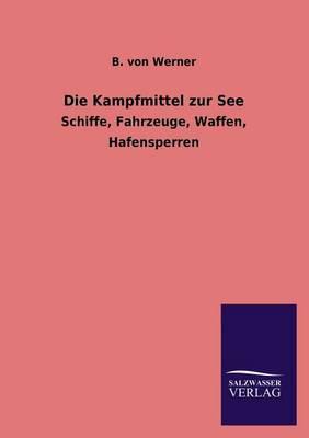 Die Kampfmittel Zur See (Paperback)