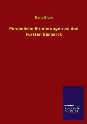 Personliche Erinnerungen an Den Fursten Bismarck (Paperback)