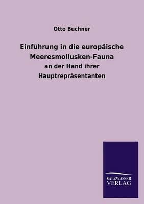 Einfuhrung in Die Europaische Meeresmollusken-Fauna (Paperback)