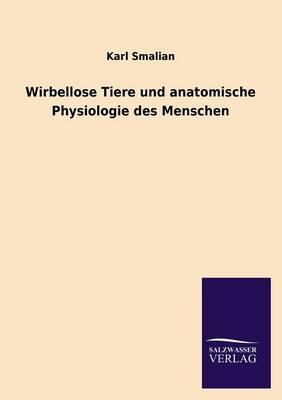 Wirbellose Tiere Und Anatomische Physiologie Des Menschen (Paperback)
