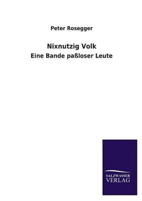 Nixnutzig Volk (Paperback)