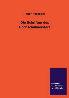 Die Schriften Des Hochschulmeisters (Paperback)