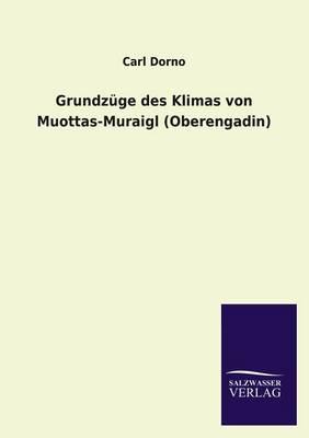 Grundzuge Des Klimas Von Muottas-Muraigl (Oberengadin) (Paperback)