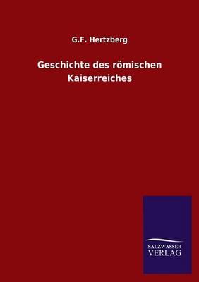 Geschichte Des Romischen Kaiserreiches (Paperback)