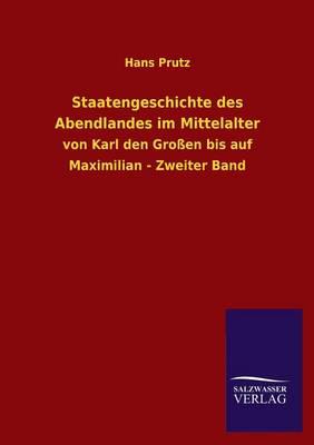 Staatengeschichte Des Abendlandes Im Mittelalter (Paperback)