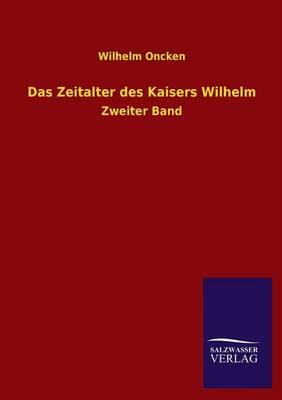 Das Zeitalter Des Kaisers Wilhelm (Paperback)