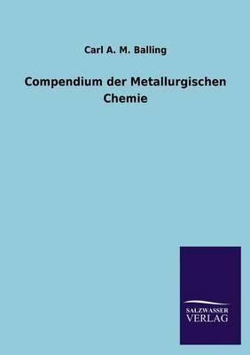 Compendium Der Metallurgischen Chemie (Paperback)