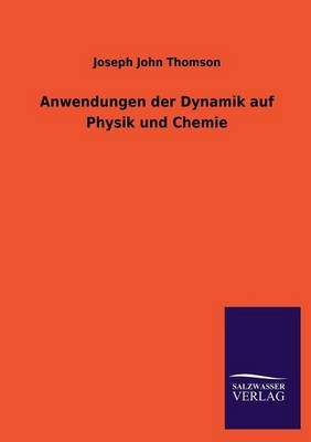 Anwendungen Der Dynamik Auf Physik Und Chemie (Paperback)