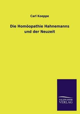 Die Homoopathie Hahnemanns Und Der Neuzeit (Paperback)