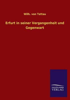 Erfurt in Seiner Vergangenheit Und Gegenwart (Paperback)
