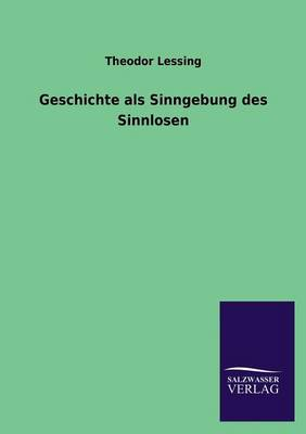 Geschichte ALS Sinngebung Des Sinnlosen (Paperback)