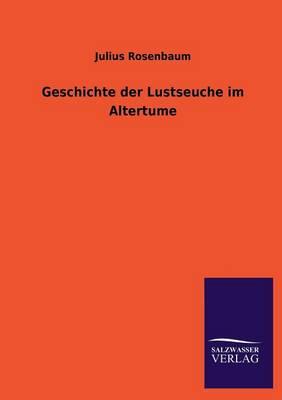 Geschichte Der Lustseuche Im Altertume (Paperback)