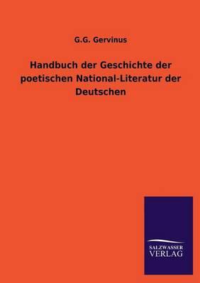 Handbuch Der Geschichte Der Poetischen National-Literatur Der Deutschen (Paperback)
