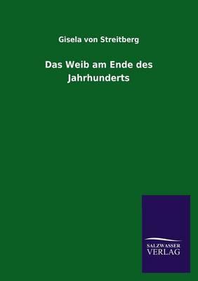 Das Weib Am Ende Des Jahrhunderts (Paperback)