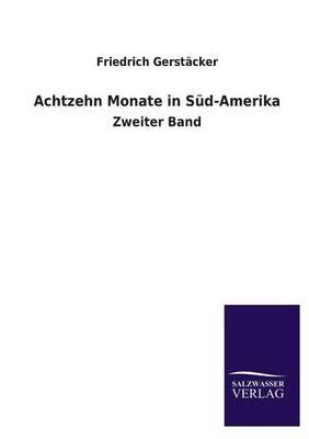 Achtzehn Monate in Sud-Amerika (Paperback)