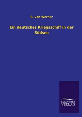 Ein Deutsches Kriegsschiff in Der Sudsee (Paperback)
