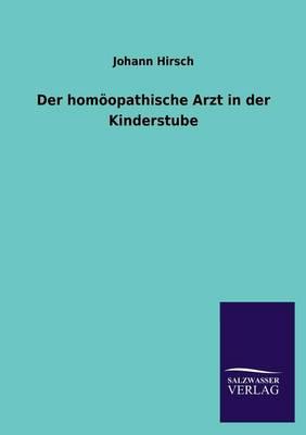 Der Homoopathische Arzt in Der Kinderstube (Paperback)