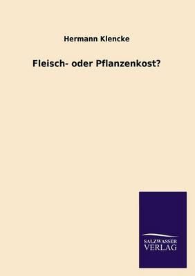 Fleisch- Oder Pflanzenkost? (Paperback)