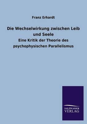 Die Wechselwirkung Zwischen Leib Und Seele (Paperback)