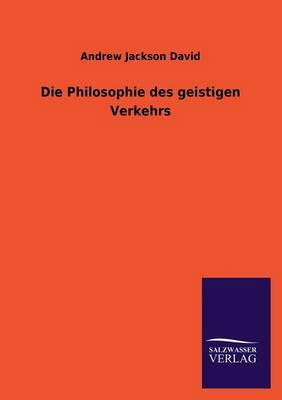 Die Philosophie Des Geistigen Verkehrs (Paperback)