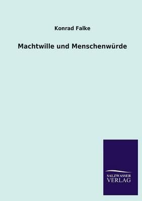Machtwille Und Menschenwurde (Paperback)