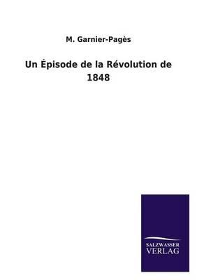 Un Episode de La Revolution de 1848 (Paperback)