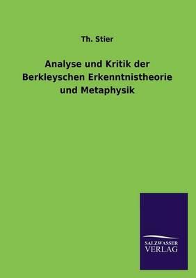 Analyse Und Kritik Der Berkleyschen Erkenntnistheorie Und Metaphysik (Paperback)