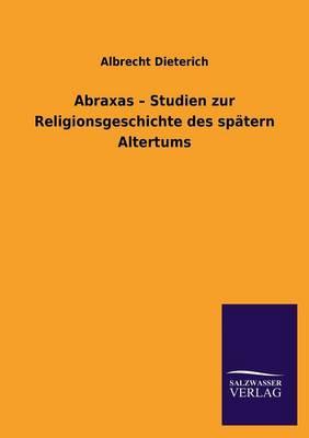 Abraxas - Studien Zur Religionsgeschichte Des Spatern Altertums (Paperback)