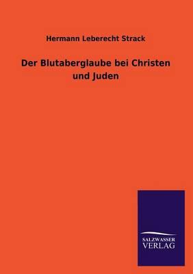 Der Blutaberglaube Bei Christen Und Juden (Paperback)