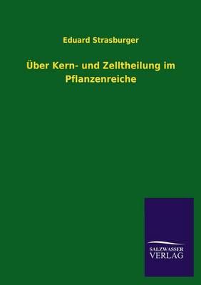 Uber Kern- Und Zelltheilung Im Pflanzenreiche (Paperback)