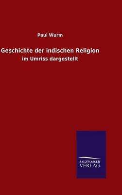 Geschichte Der Indischen Religion (Hardback)