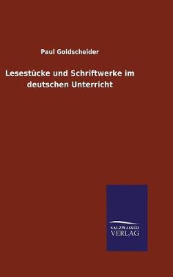 Lesestucke Und Schriftwerke Im Deutschen Unterricht (Hardback)