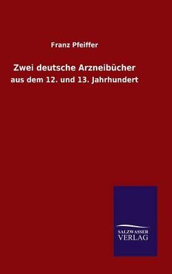 Zwei Deutsche Arzneib cher (Hardback)