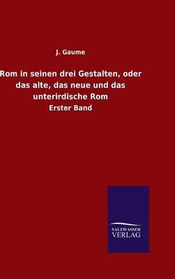 ROM in Seinen Drei Gestalten, Oder Das Alte, Das Neue Und Das Unterirdische ROM (Hardback)