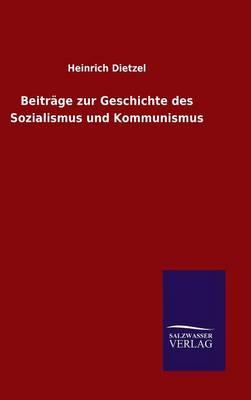 Beitr ge Zur Geschichte Des Sozialismus Und Kommunismus (Hardback)