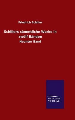 Schillers Sammtliche Werke in Zwolf Banden (Hardback)