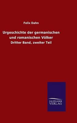 Urgeschichte Der Germanischen Und Romanischen V lker (Hardback)
