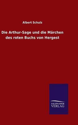 Die Arthur-Sage Und Die Marchen Des Roten Buchs Von Hergest (Hardback)