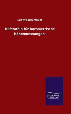 Hilfstafeln Fur Barometrische Hohenmessungen (Hardback)