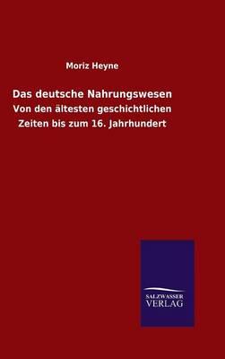Das Deutsche Nahrungswesen (Hardback)