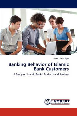Banking Behavior of Islamic Bank Customers (Paperback)