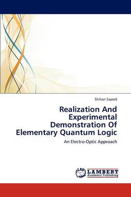 Realization and Experimental Demonstration of Elementary Quantum Logic (Paperback)