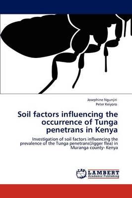 Soil Factors Influencing the Occurrence of Tunga Penetrans in Kenya (Paperback)