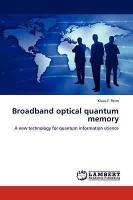 Broadband Optical Quantum Memory (Paperback)