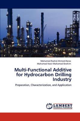 Multi-Functional Additive for Hydrocarbon Drilling Industry (Paperback)