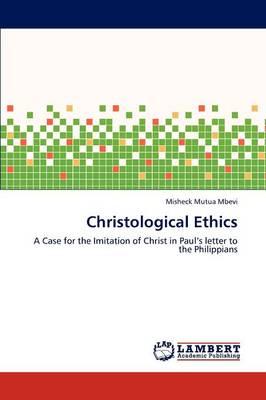 Christological Ethics (Paperback)