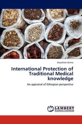 International Protection of Traditional Medical Knowledge (Paperback)