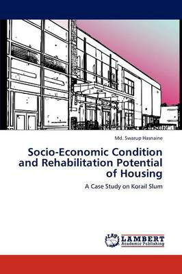 Socio-Economic Condition and Rehabilitation Potential of Housing (Paperback)